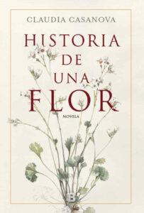 Historia de una Flor, de Claudia Casanova, novela inspirada en la vida de Blanca Catalán de Ocón